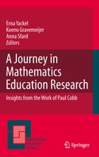 A Journey in Mathematics Education Research: Insights from the Work of Paul Cobb
