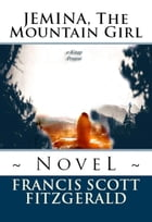 Jemina, the Mountain Girl by Francis Scott Fitzgerald
