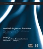 Methodologies on the Move: The Transnational Turn in Empirical Migration Research