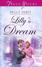 Lilly's Dream by Peggy Darty