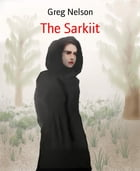 The Sarkiit by Greg Nelson
