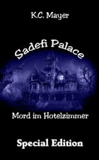 Sadefi Palace Mord im Hotelzimmer Special Edition by K.C. Mayer
