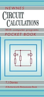 Newnes Circuit Calculations Pocket Book: with Computer Programs
