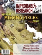 Annals of Improbable Research, Vol. 17, No. 1: Special Missing Pieces Issue by Marc Abrahams