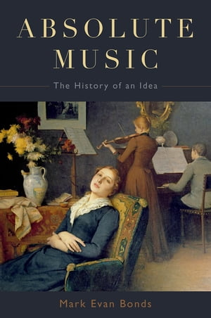 Absolute Music The History of an Idea