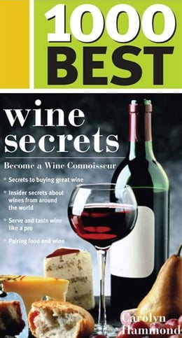 Book 1000 Best Wine Secrets by Carolyn Hammond