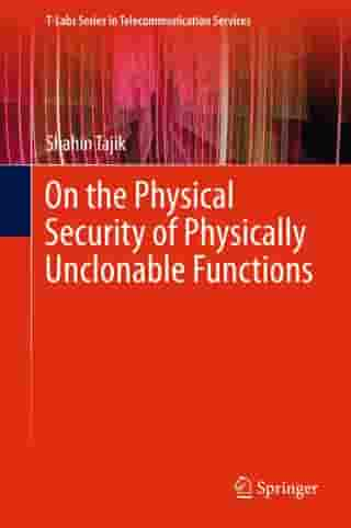 On the Physical Security of Physically Unclonable Functions