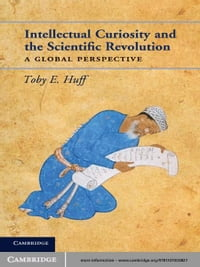 Intellectual Curiosity and the Scientific Revolution: A Global Perspective