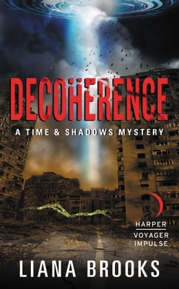 Book Decoherence: A Time & Shadows Mystery by Liana Brooks