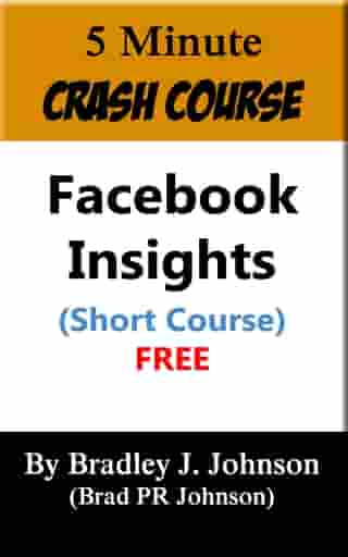5 Minute Crash Course: Facebook Insights by Bradley Johnson