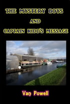 The Mystery Boys and Captain Kidd's Message by Van Powell