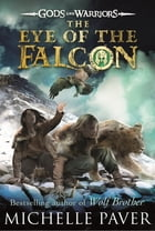 The Eye of the Falcon (Gods and Warriors Book 3) by Michelle Paver