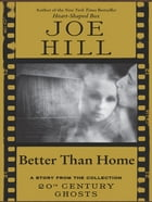Better Than Home by Joe Hill