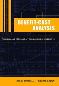 Benefit-Cost Analysis: Financial and Economic Appraisal using Spreadsheets