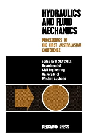 Hydraulics and Fluid Mechanics: Proceedings of the First Australasian Conference Held at the University of Western Australia,  6th to 13th December 196