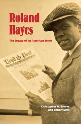 Book Roland Hayes: The Legacy of an American Tenor by Christopher A. Brooks