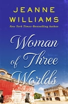 Woman of Three Worlds by Jeanne Williams