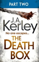 The Death Box: Part 2 of 3 (Chapters 13–27) (Carson Ryder, Book 10) by J. A. Kerley
