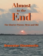 Almost to the End by Brewster Chamberlin