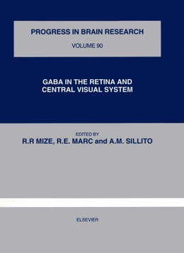 Book GABA IN THE RETINA AND CENTRAL VISUAL SYSTEM by Mize, R.R.