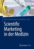 Scientific Marketing in der Medizin by Hanns-Peter Knaebel