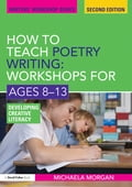 How to Teach Poetry Writing: Workshops for Ages 8-13