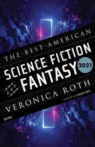 The Best American Science Fiction and Fantasy 2021 by John Joseph Adams