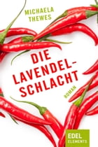 Die Lavendelschlacht by Michaela Thewes