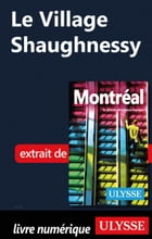 Le Village Shaughnessy by Collectif Ulysse