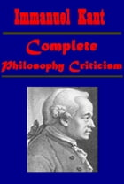 Complete Philosophy Criticism by Immanuel Kant