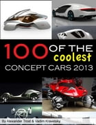100 of The Coolest Concept Cars 2013 by Vadim Kravetsky