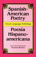 Spanish-American Poetry (Dual-Language): Poesia Hispano-Americana by Seymour Resnick