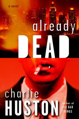 Book Already Dead: A Novel by Charlie Huston