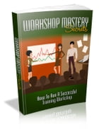 Workshop Mastery Secrets by Anonymous