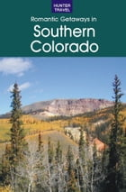 Romantic Getaways in Southern Colorado by Don    Young
