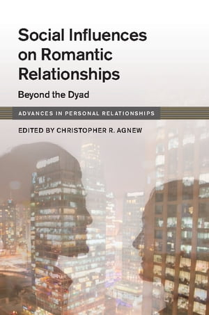 Social Influences on Romantic Relationships Beyond the Dyad