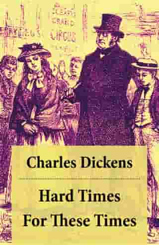 Hard Times: For These Times: Unabridged by Charles  Dickens