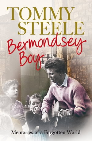 Bermondsey Boy Memories of a Forgotten World