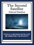 The Second Satellite by Edmond Hamilton