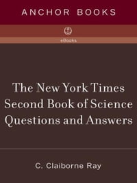 The New York Times Second Book of Science Questions and Answers: 225 New, Unusual, Intriguing, and…