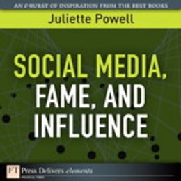 Book Social Media, Fame, and Influence by Juliette Powell