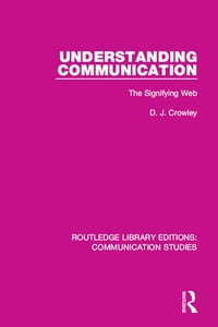 Understanding Communication: The Signifying Web