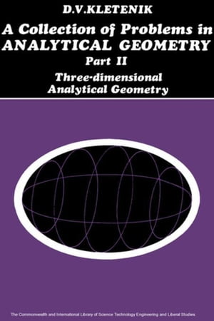 A Collection of Problems in Analytical Geometry: Three-Dimensional Analytical Geometry
