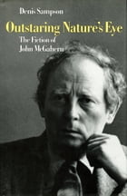 Outstaring Nature's Eye: The Fiction of John McGahern