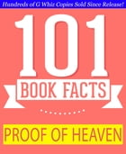 Proof of Heaven - 101 Amazing Facts You Didn't Know: #1 Fun Facts & Trivia Tidbits by G Whiz