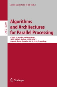 Algorithms and Architectures for Parallel Processing: ICA3PP 2016 Collocated Workshops: SCDT…