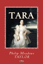 "Tara: ""A Mahratta Tale"" by Philip Meadows Taylor"