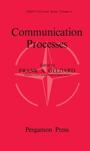 Communication Processes: Proceedings of a Symposium Held in Washington,  1963
