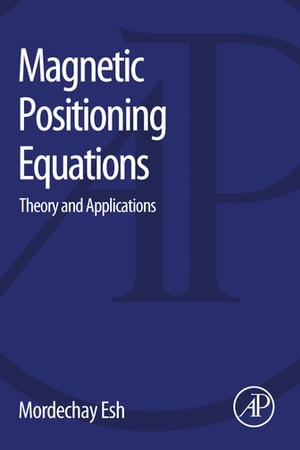 Magnetic Positioning Equations Theory and Applications