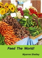 Feed the World! by Myanne Shelley